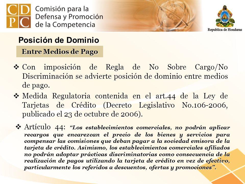 Con imposición de Regla de No Sobre Cargo/No Discriminación se advierte posición de dominio entre medios de pago. Con imposición de Regla de No Sobre