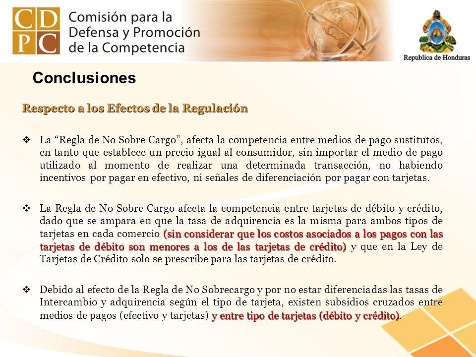 Respecto a los Efectos de la Regulación La Regla de No Sobre Cargo, afecta la competencia entre medios de pago sustitutos, en tanto que establece un p