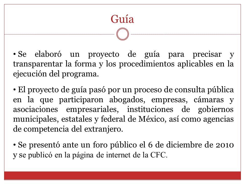 Guía Se elaboró un proyecto de guía para precisar y transparentar la forma y los procedimientos aplicables en la ejecución del programa.