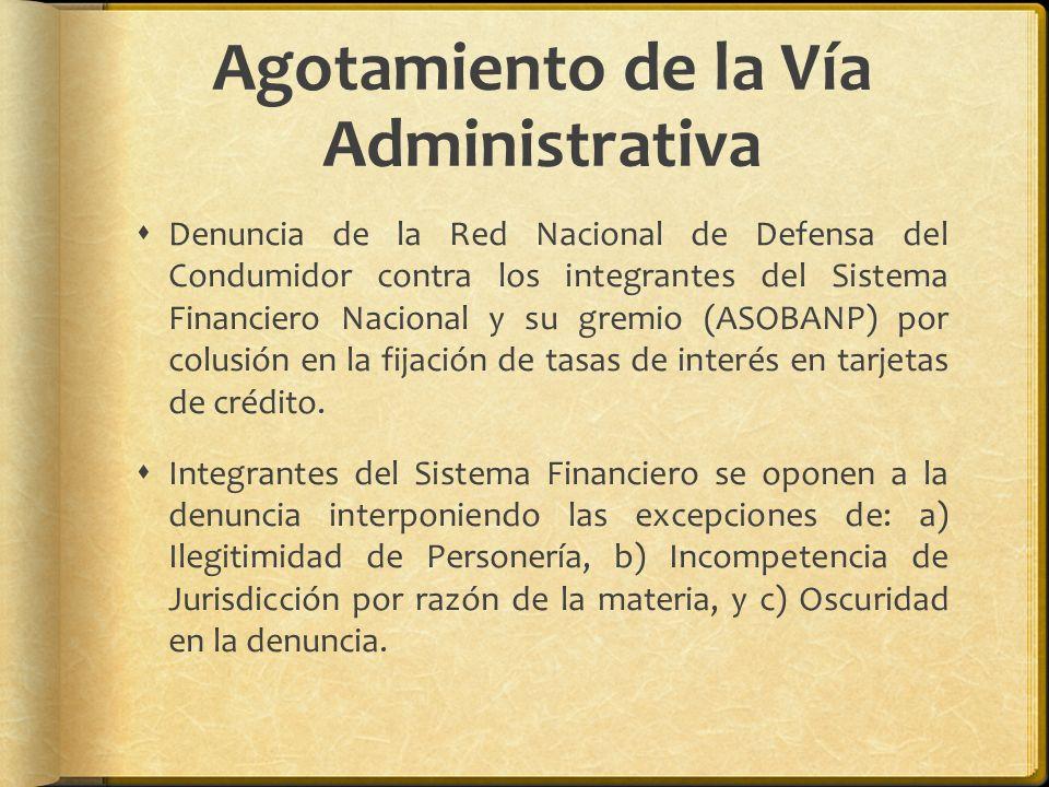 Agotamiento de la Vía Administrativa Denuncia de la Red Nacional de Defensa del Condumidor contra los integrantes del Sistema Financiero Nacional y su