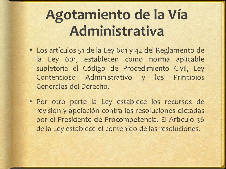 Agotamiento de la Vía Administrativa Los artículos 51 de la Ley 601 y 42 del Reglamento de la Ley 601, establecen como norma aplicable supletoria el C