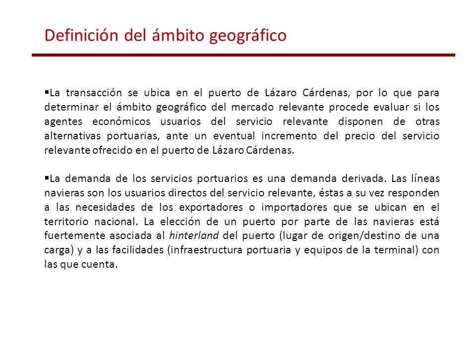 La transacción se ubica en el puerto de Lázaro Cárdenas, por lo que para determinar el ámbito geográfico del mercado relevante procede evaluar si los