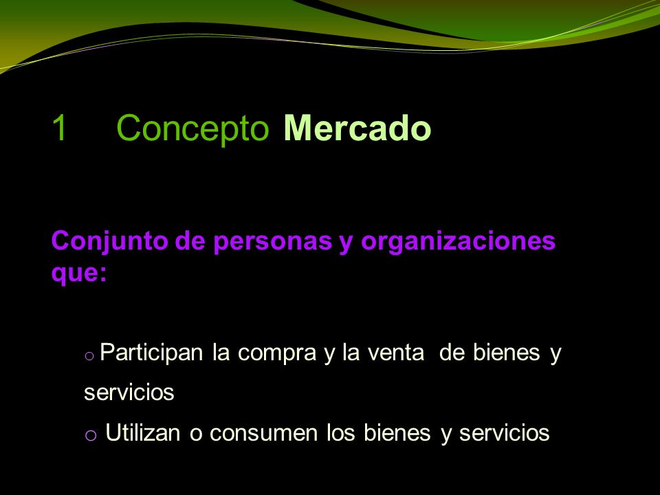Mercado de bienes de consumo Mercado de bienes industriales Mercado de servicios Mercado del producto Mercado de la empresa