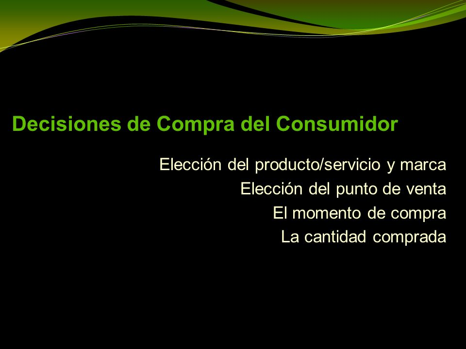 Proceso de Compra del Consumidor Aparición de la necesidad Búsqueda de productos o servicios satisfactorios Decisión de compra Uso del producto Resultados posteriores al consumo ( En 5 pasos )