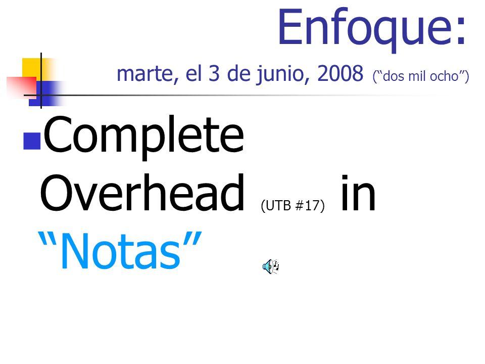 Enfoque: marte, el 3 de junio, 2008 (dos mil ocho) Complete Overhead (UTB #17) in Notas