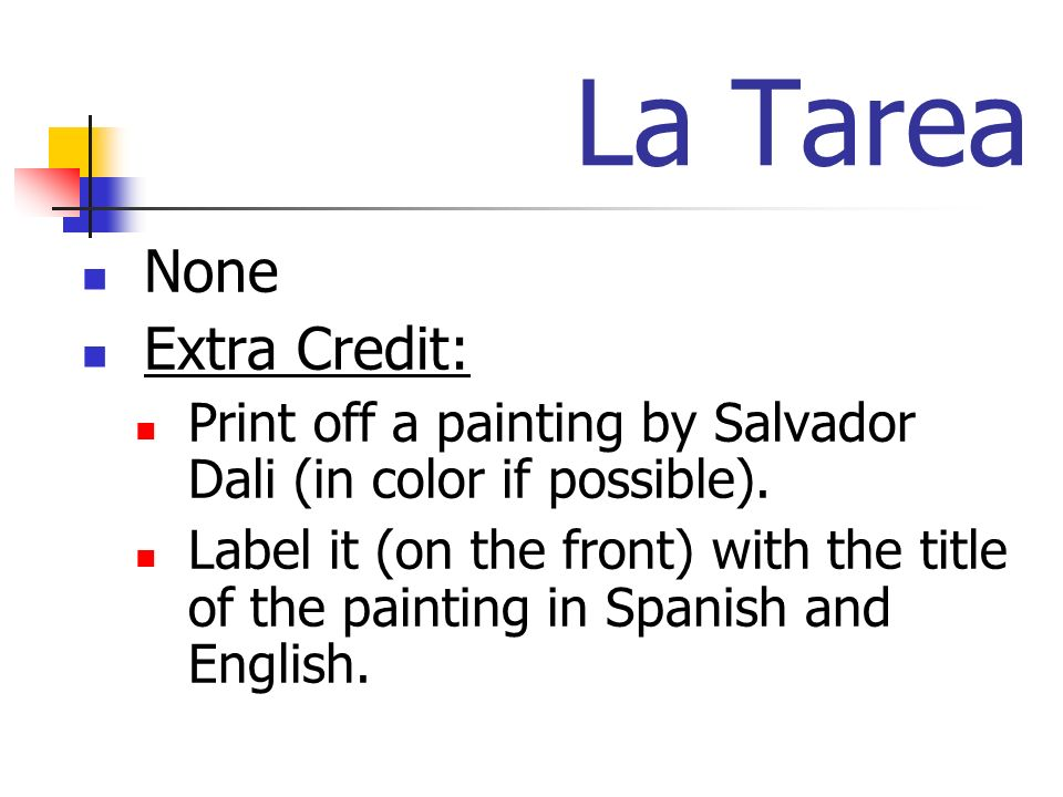 La Tarea None Extra Credit: Print off a painting by Salvador Dali (in color if possible).