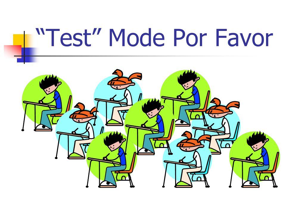 Test Mode Por Favor