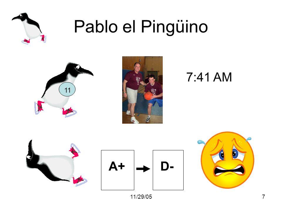 11/29/057 Pablo el Pingüino 11 A+D- 7:41 AM