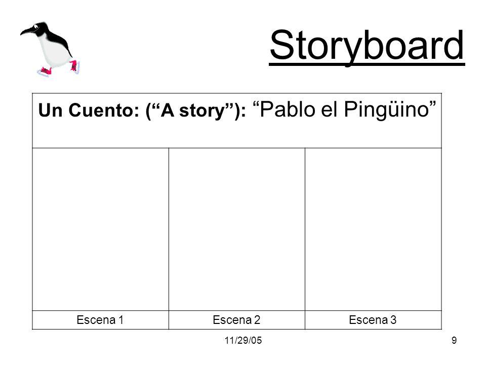 11/29/059 Storyboard Un Cuento: (A story): Pablo el Pingüino Escena 1Escena 2Escena 3