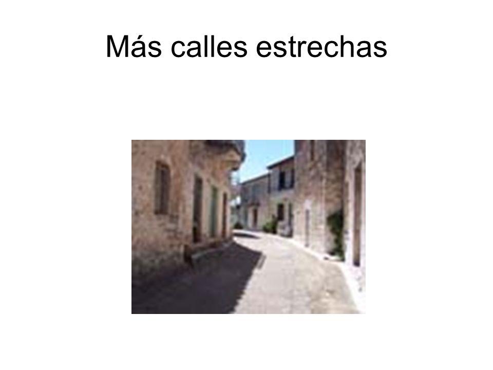 Más calles estrechas