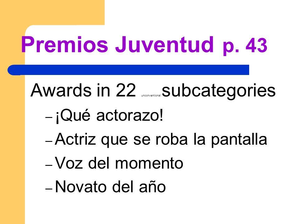 Premios Juventud p.43 Awards in 22 unconventional subcategories – ¡Qué actorazo.