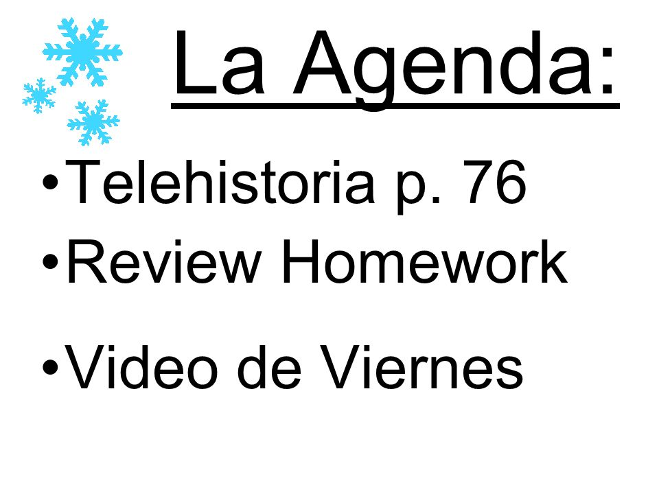 La Agenda: Telehistoria p. 76 Review Homework Video de Viernes