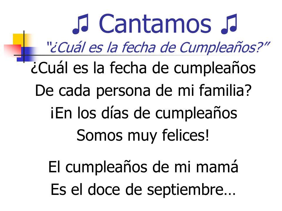 Cantamos ¿Cuál es la fecha de Cumpleaños.