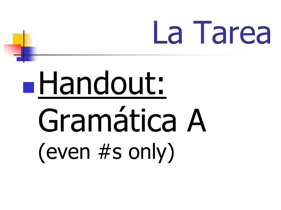 La Tarea Handout: Gramática A (even #s only)