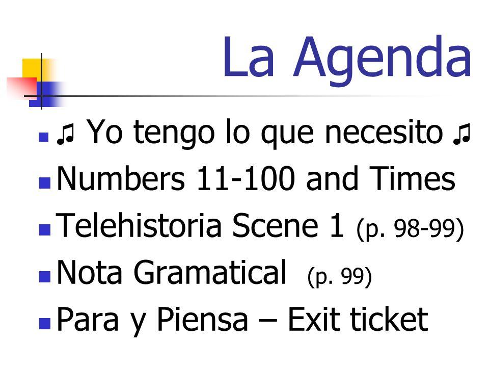 La Agenda Yo tengo lo que necesito Numbers 11-100 and Times Telehistoria Scene 1 (p.