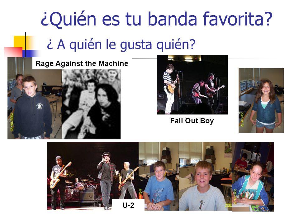¿Quién es tu banda favorita ¿ A quién le gusta quién Fall Out Boy U-2Rage Against the Machine
