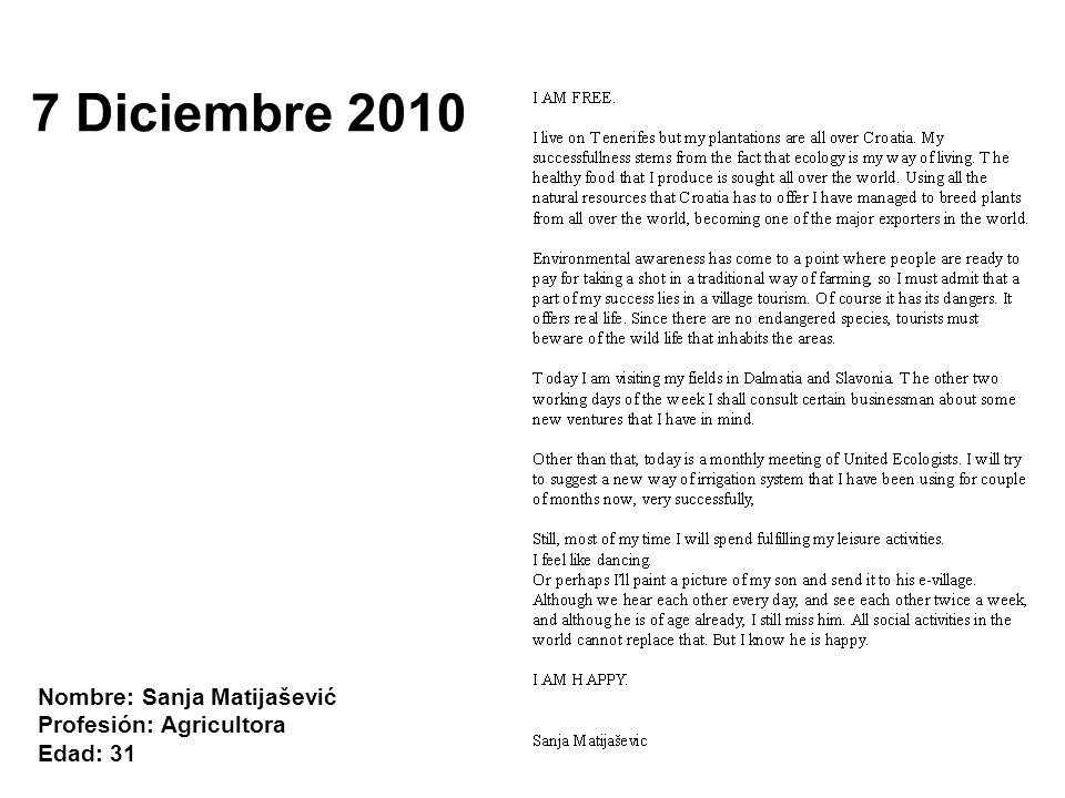 Nombre: Sanja Matijašević Profesión: Agricultora Edad: 31 7 Diciembre 2010