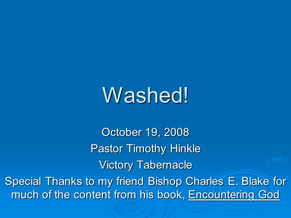 You Cannot Wash Yourself Exodus 29:4 (New King James Version) 4 And Aaron and his sons you shall bring to the door of the tabernacle of meeting, and you shall wash them with water.