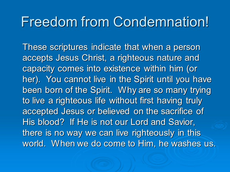 Freedom from Condemnation.