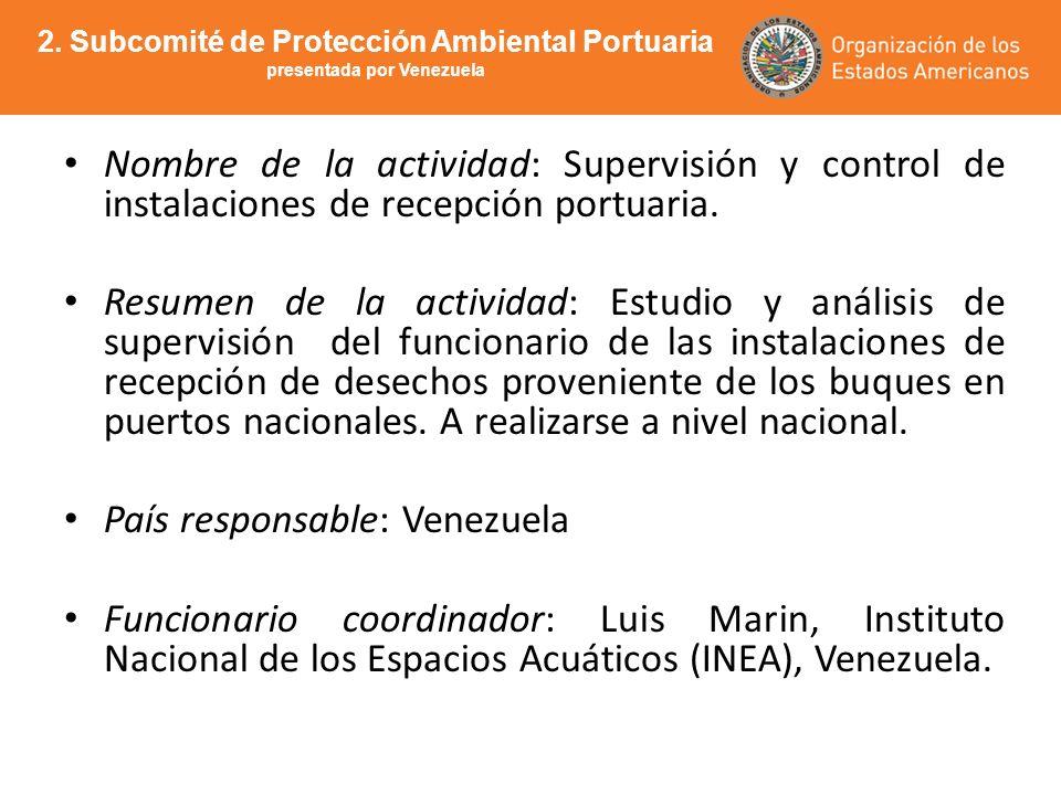 Nombre de la actividad: Supervisión y control de instalaciones de recepción portuaria. Resumen de la actividad: Estudio y análisis de supervisión del