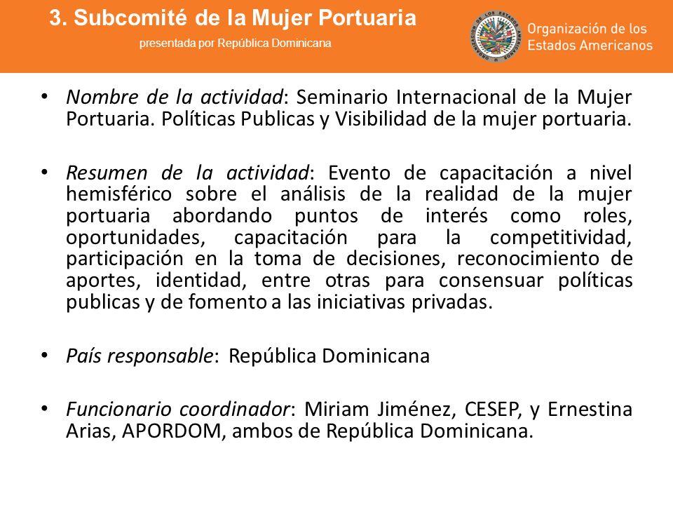 Nombre de la actividad: Seminario Internacional de la Mujer Portuaria. Políticas Publicas y Visibilidad de la mujer portuaria. Resumen de la actividad