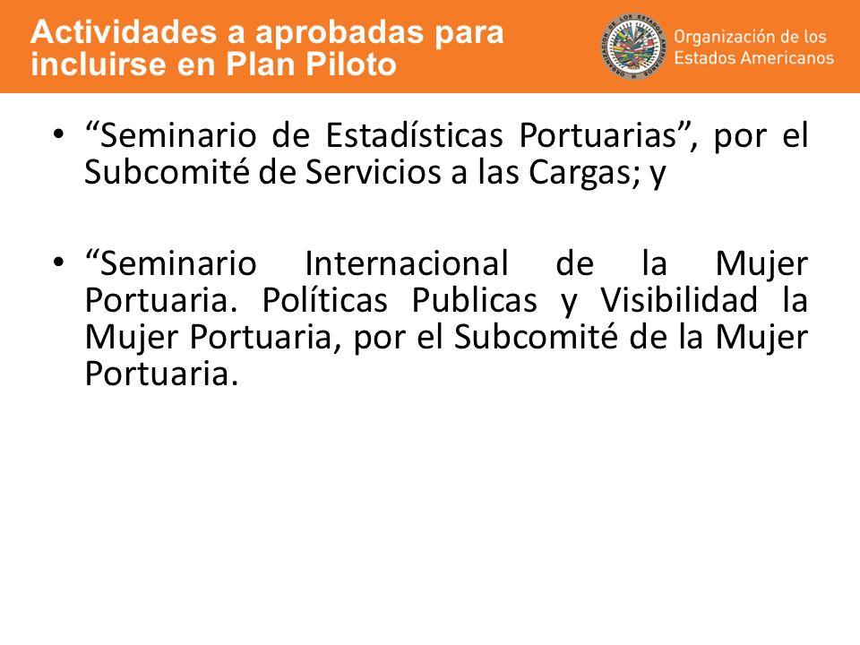 Seminario de Estadísticas Portuarias, por el Subcomité de Servicios a las Cargas; y Seminario Internacional de la Mujer Portuaria. Políticas Publicas