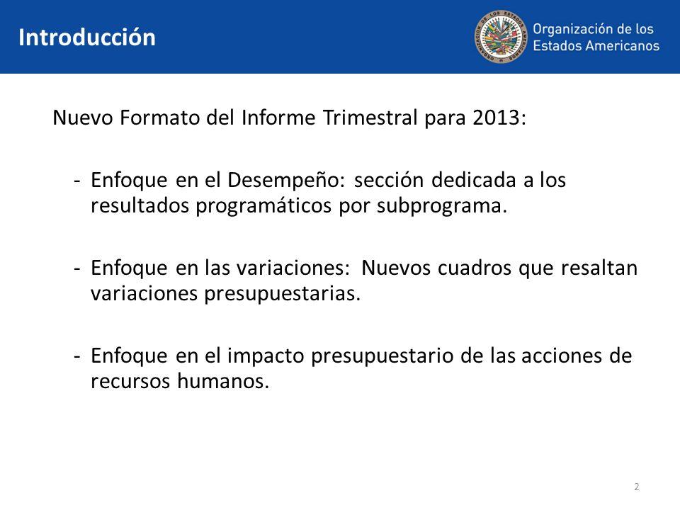 2 Introducción Nuevo Formato del Informe Trimestral para 2013: -Enfoque en el Desempeño: sección dedicada a los resultados programáticos por subprograma.