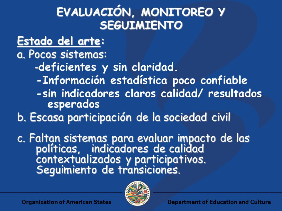 Department of Education and CultureOrganization of American States EVALUACIÓN, MONITOREO Y SEGUIMIENTO Estado del arte: a.