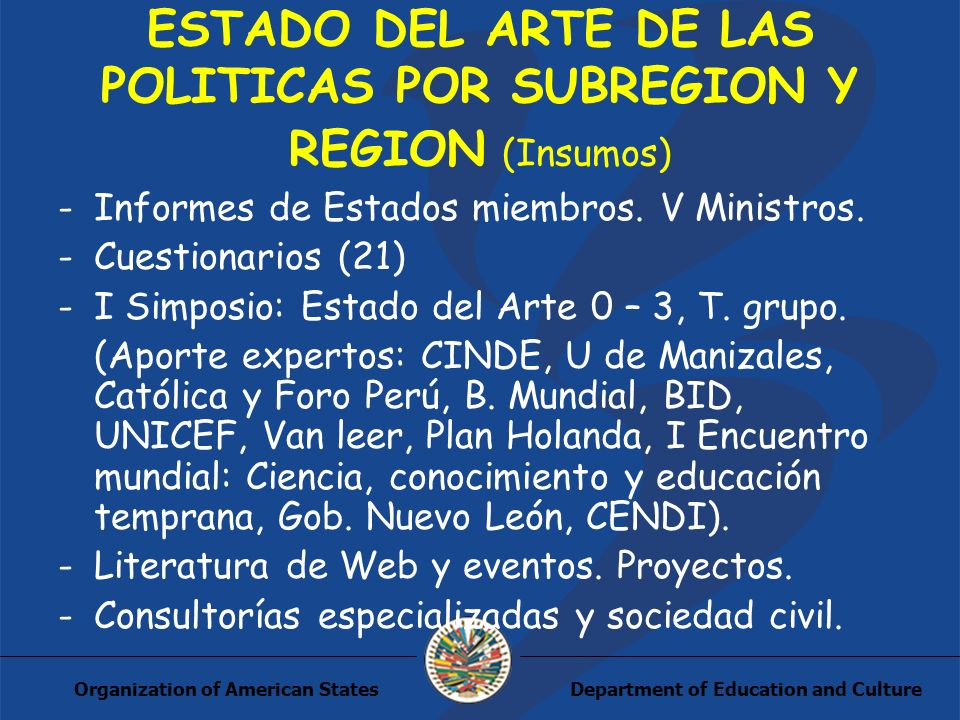 Department of Education and CultureOrganization of American States ESTADO DEL ARTE DE LAS POLITICAS POR SUBREGION Y REGION (Insumos) -Informes de Estados miembros.