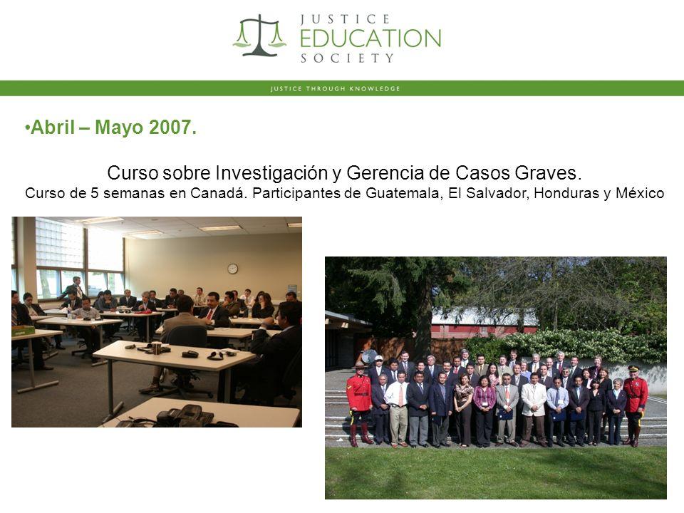Abril – Mayo 2007. Curso sobre Investigación y Gerencia de Casos Graves.