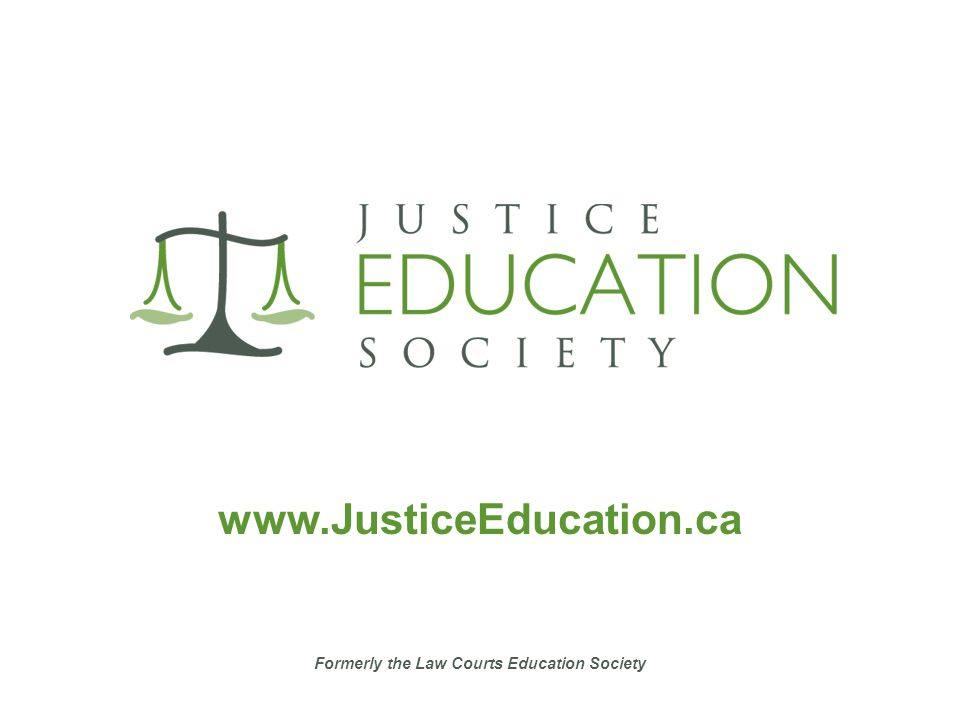 Formerly the Law Courts Education Society www.JusticeEducation.ca