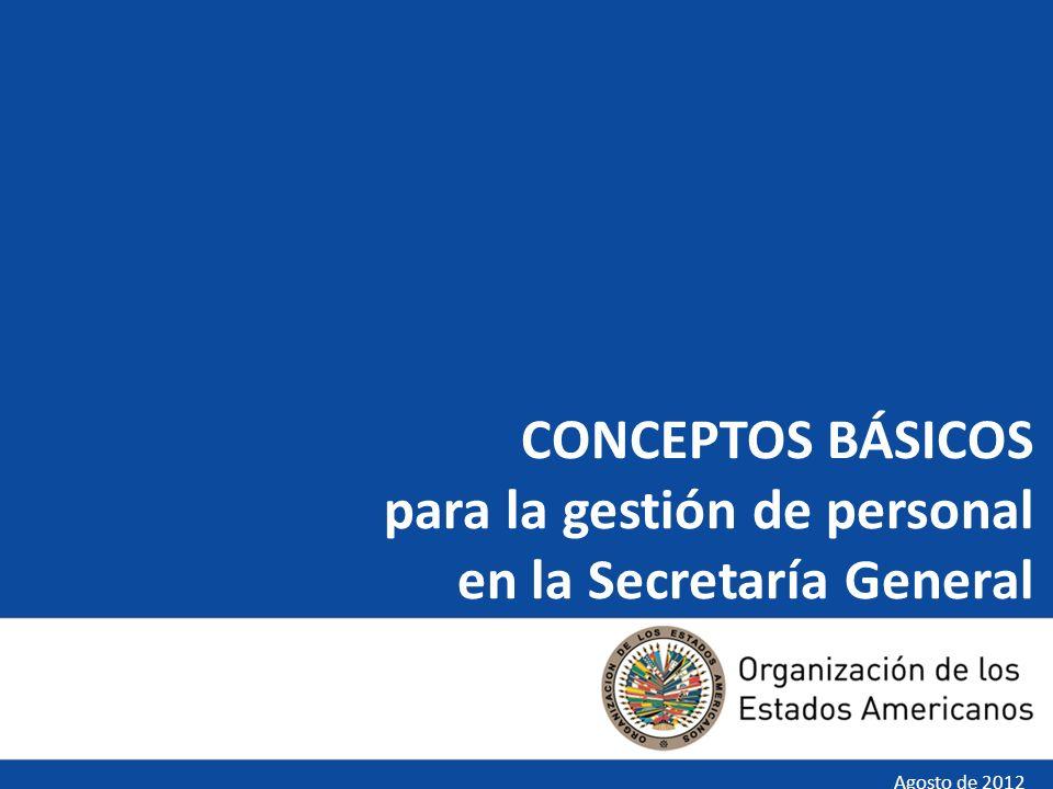 CONCEPTOS BÁSICOS para la gestión de personal en la Secretaría General Agosto de 2012