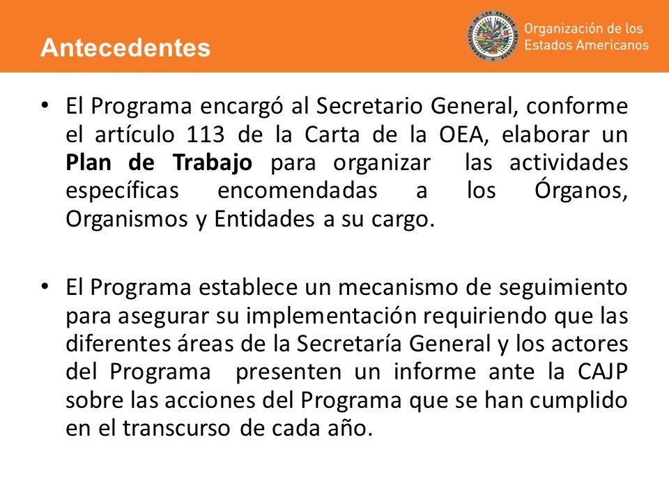 El Programa encargó al Secretario General, conforme el artículo 113 de la Carta de la OEA, elaborar un Plan de Trabajo para organizar las actividades