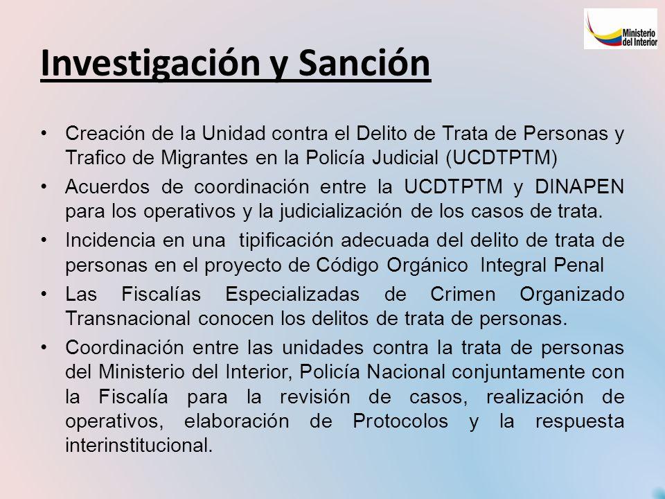 Investigación y Sanción Creación de la Unidad contra el Delito de Trata de Personas y Trafico de Migrantes en la Policía Judicial (UCDTPTM) Acuerdos d