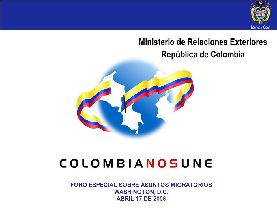 República de Colombia FORO ESPECIAL SOBRE ASUNTOS MIGRATORIOS WASHINGTON, D.C. ABRIL 17 DE 2008