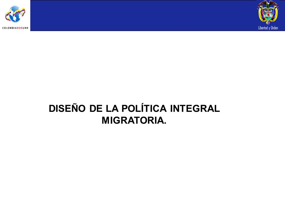 DISEÑO DE LA POLÍTICA INTEGRAL MIGRATORIA.