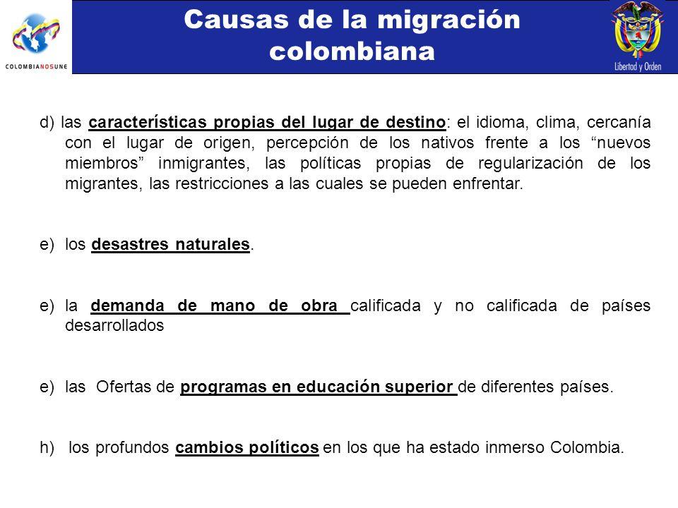 d) las características propias del lugar de destino: el idioma, clima, cercanía con el lugar de origen, percepción de los nativos frente a los nuevos miembros inmigrantes, las políticas propias de regularización de los migrantes, las restricciones a las cuales se pueden enfrentar.