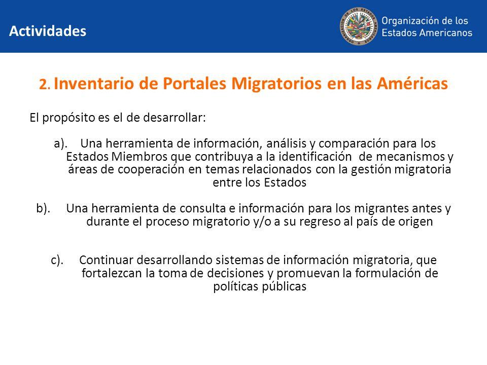 Actividades 2. Inventario de Portales Migratorios en las Américas El propósito es el de desarrollar: a). Una herramienta de información, análisis y co