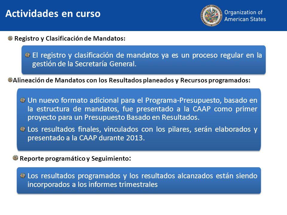 Registro y Clasificación de Mandatos: Actividades en curso El registro y clasificación de mandatos ya es un proceso regular en la gestión de la Secretaría General.