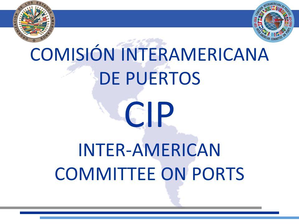 COMISIÓN INTERAMERICANA DE PUERTOS CIP INTER-AMERICAN COMMITTEE ON PORTS