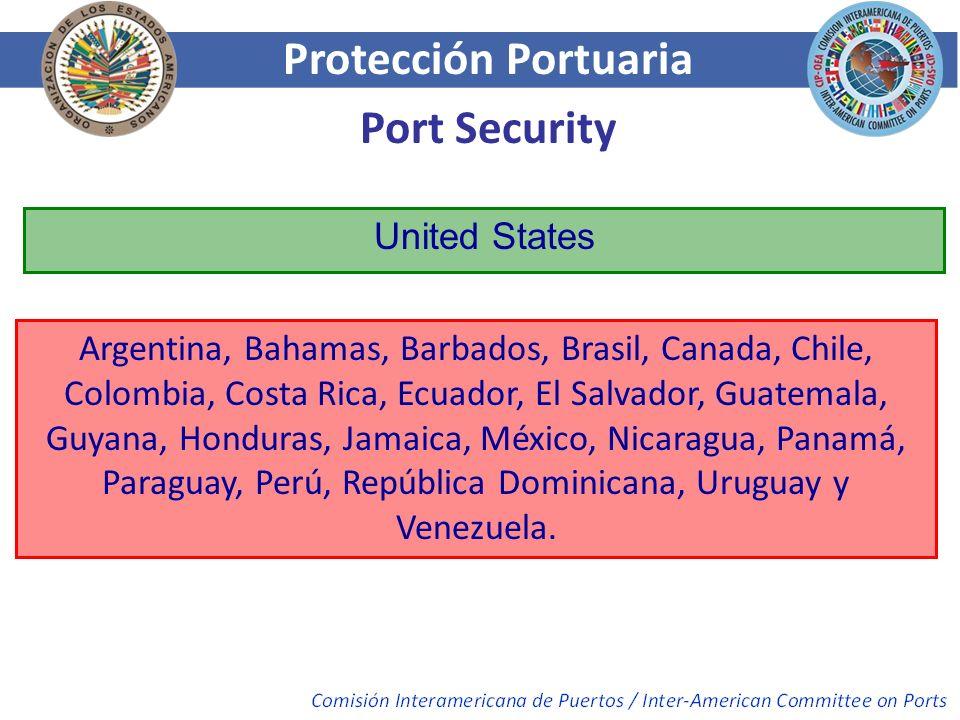 Protección Portuaria Port Security United States Argentina, Bahamas, Barbados, Brasil, Canada, Chile, Colombia, Costa Rica, Ecuador, El Salvador, Guat