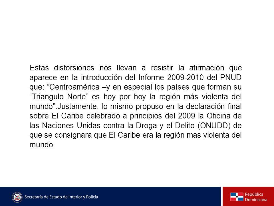 Estas distorsiones nos llevan a resistir la afirmación que aparece en la introducción del Informe 2009-2010 del PNUD que: Centroamérica –y en especial