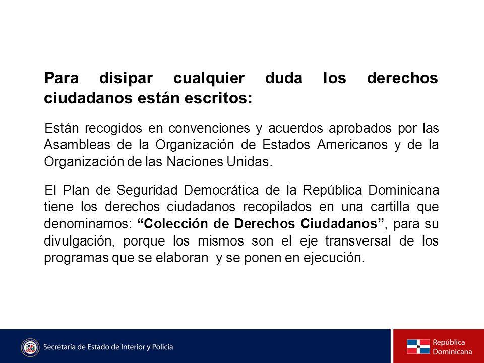 Para disipar cualquier duda los derechos ciudadanos están escritos: Están recogidos en convenciones y acuerdos aprobados por las Asambleas de la Organ