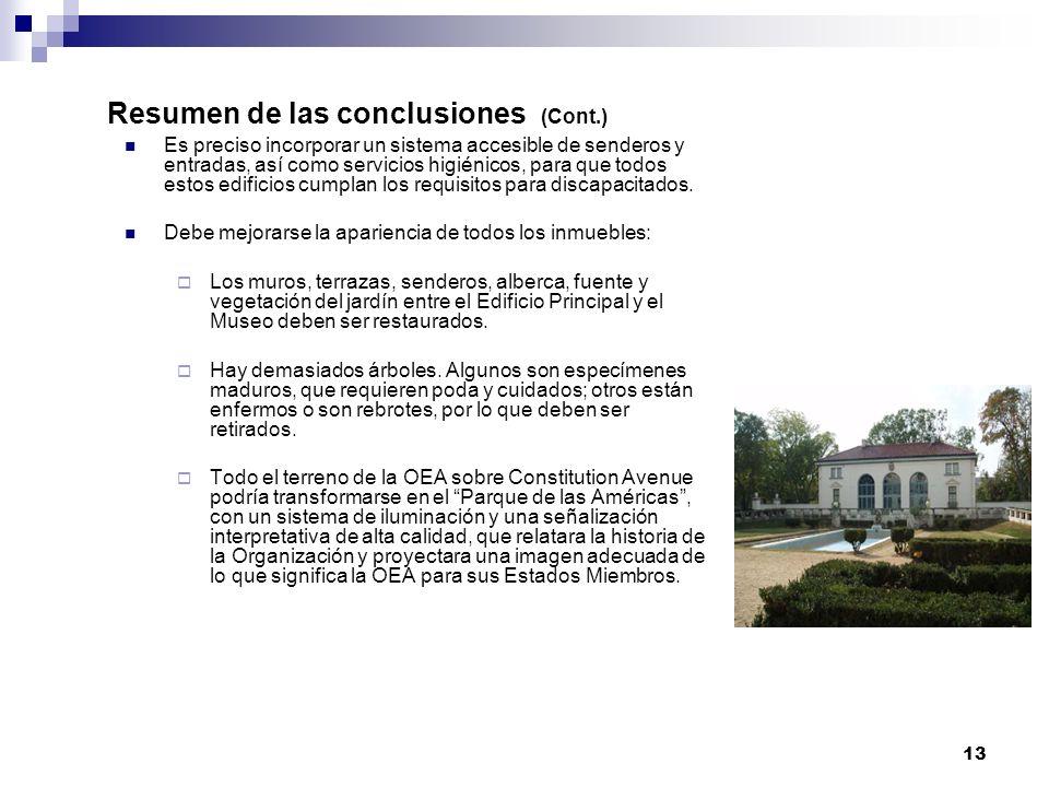 13 Resumen de las conclusiones (Cont.) Es preciso incorporar un sistema accesible de senderos y entradas, así como servicios higiénicos, para que todos estos edificios cumplan los requisitos para discapacitados.