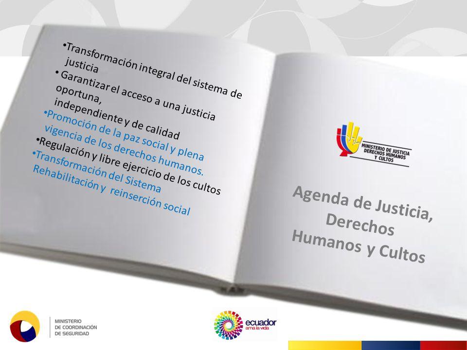 Transformación integral del sistema de justicia Garantizar el acceso a una justicia oportuna, independiente y de calidad Promoción de la paz social y plena vigencia de los derechos humanos.