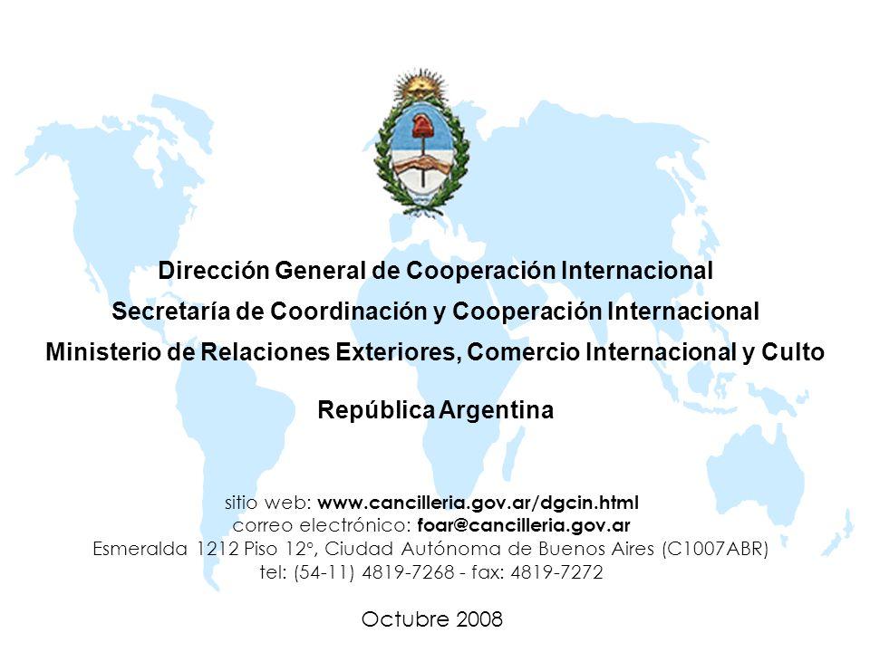 Dirección General de Cooperación Internacional Secretaría de Coordinación y Cooperación Internacional Ministerio de Relaciones Exteriores, Comercio In