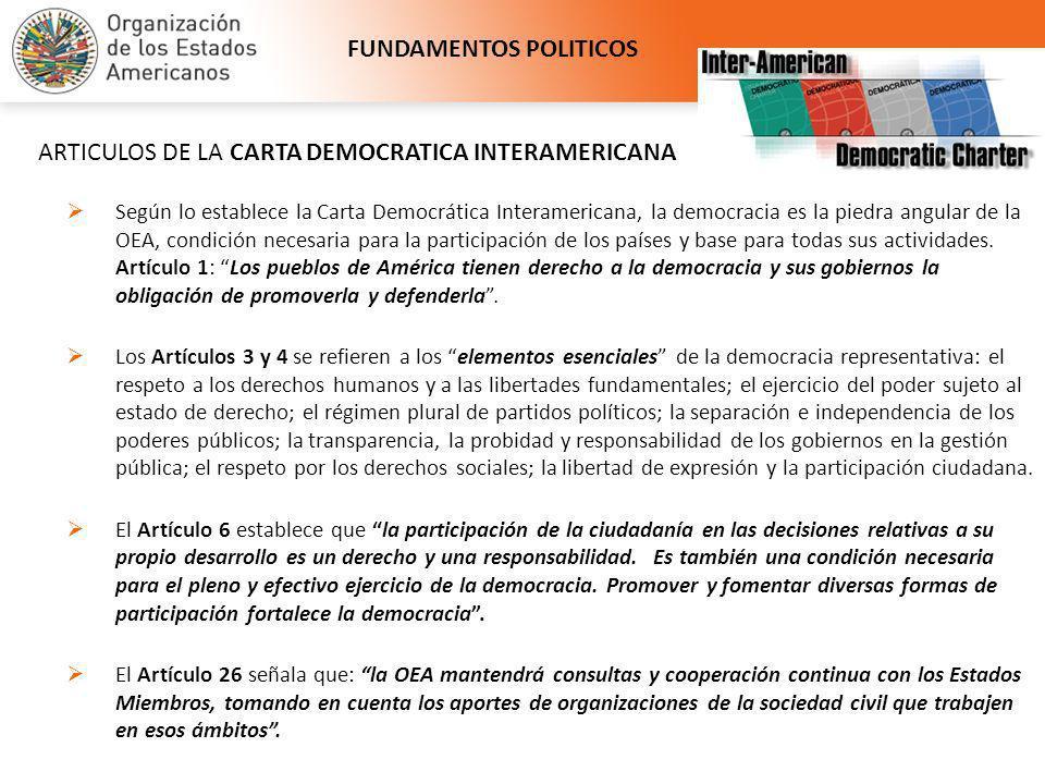 Según lo establece la Carta Democrática Interamericana, la democracia es la piedra angular de la OEA, condición necesaria para la participación de los