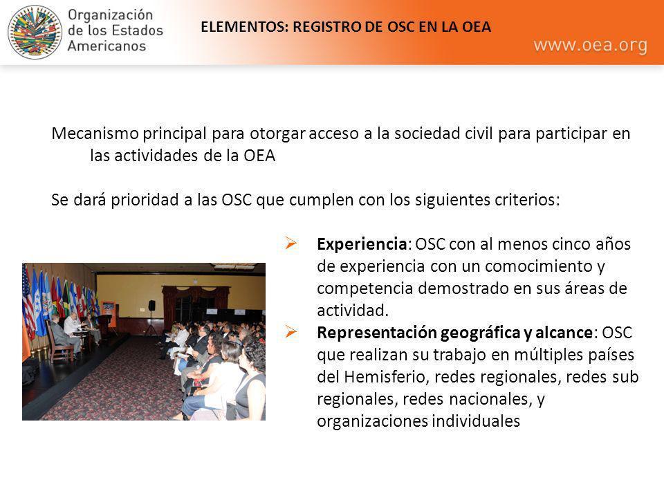 ELEMENTOS: REGISTRO DE OSC EN LA OEA Mecanismo principal para otorgar acceso a la sociedad civil para participar en las actividades de la OEA Se dará