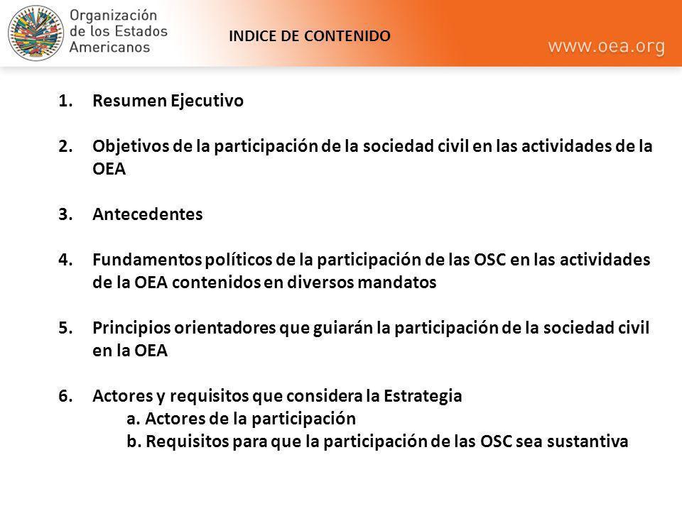 1.Resumen Ejecutivo 2.Objetivos de la participación de la sociedad civil en las actividades de la OEA 3.Antecedentes 4.Fundamentos políticos de la par