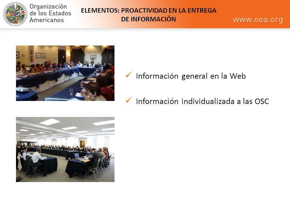 ELEMENTOS: PROACTIVIDAD EN LA ENTREGA DE INFORMACIÓN Información general en la Web Información individualizada a las OSC